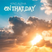 King Alpha - On That Day Dub 2