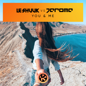 le Shuuk & Jerome - You & Me (Le Shuuk vs. Jerome)