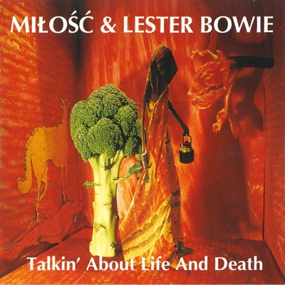 Talkin' About Life And Death - Lester Bowie