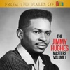 From the Halls of Fame: The Jimmy Hughes Masters Volume 1