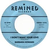 Barbara Howard - I Don't Want Your Love