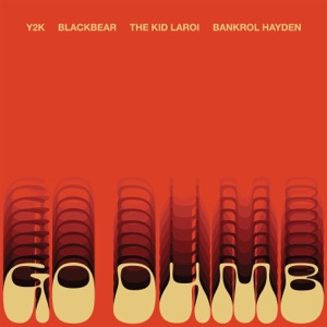 Go Dumb (feat. blackbear & Bankrol Hayden) - Single