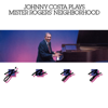 Johnny Costa - Plays Mister Rogers' Neighborhood Jazz  artwork
