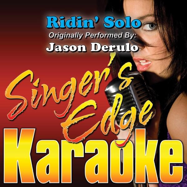 Ridin' Solo (Originally Performed By Jason Derulo) [Karaoke Version] - Single