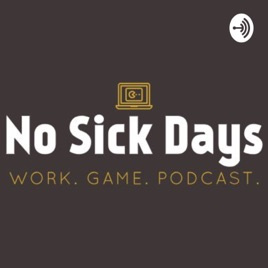 NO SICK DAYS | Work  Game  Podcast : Interview! Smash
