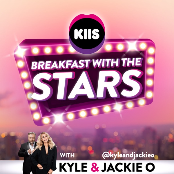Breakfast With The Stars | Kyle & Jackie O