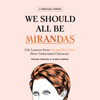 Chelsea Fairless & Lauren Garroni - We Should All Be Mirandas: Life Lessons from Sex and the City's Most Underrated Character  artwork