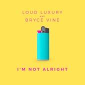 Loud Luxury - I'm Not Alright