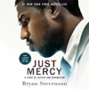 Bryan Stevenson - Just Mercy (Movie Tie-In Edition): A Story of Justice and Redemption (Unabridged)  artwork