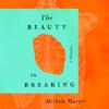 Michele Harper - The Beauty in Breaking: A Memoir (Unabridged)  artwork