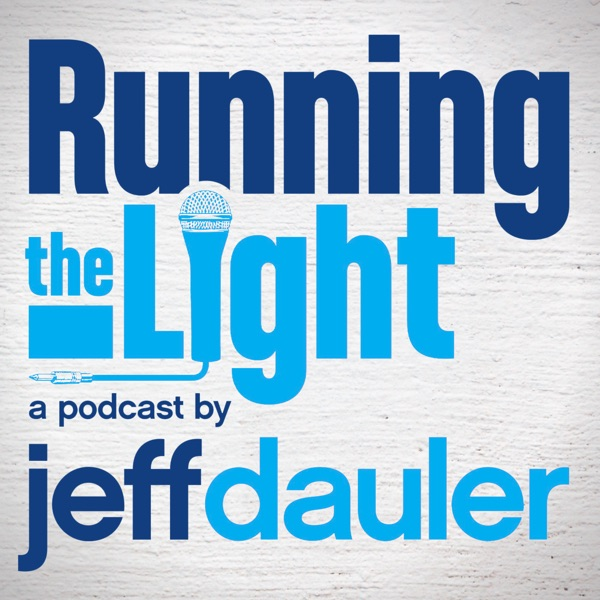 RUNNING THE LIGHT: a podcast by Jeff Dauler
