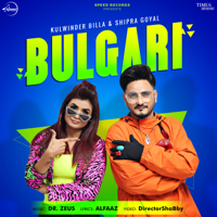 Kulwinder Billa & Shipra Goyal - Bulgari - Single