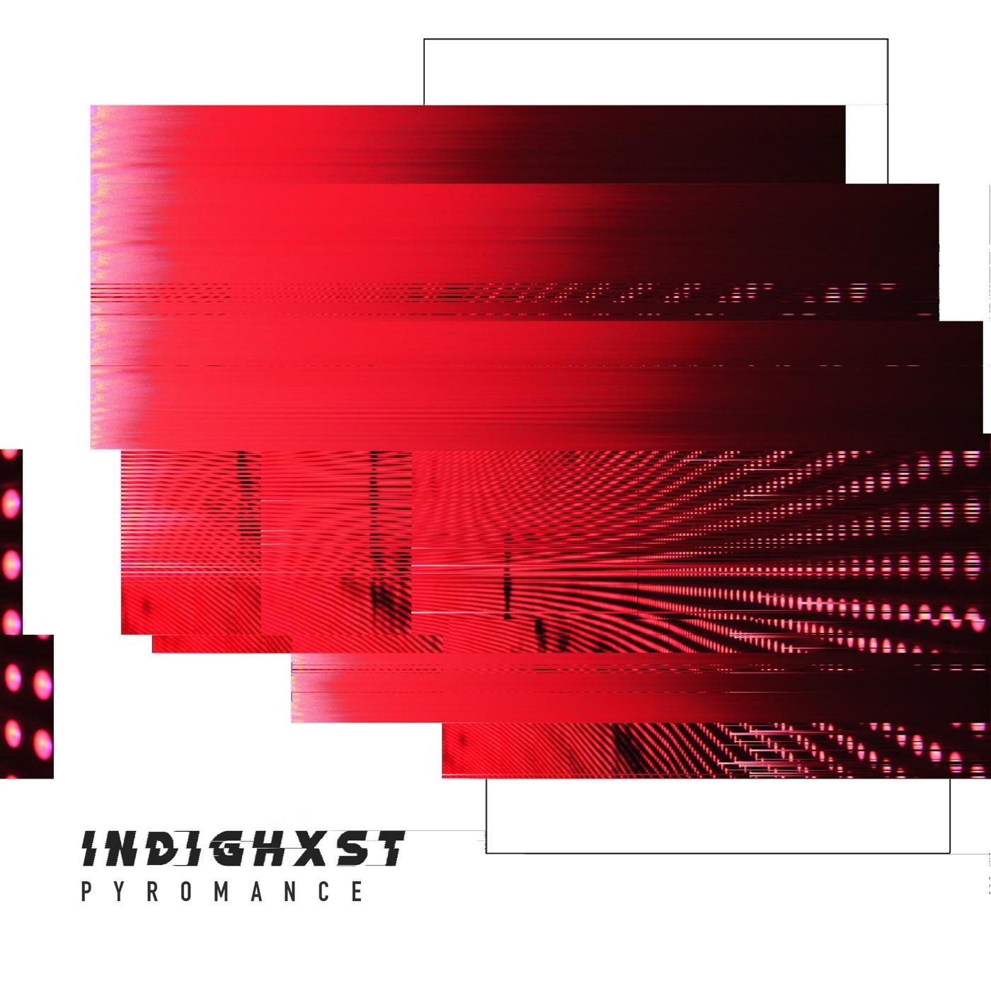 Indighxst - Pyromance [single] (2019)