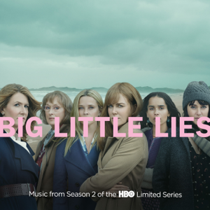 Big Little Lies (Music from Season 2 of the HBO Limited Series) - Various Artists