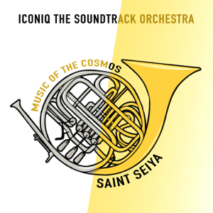 """iconiQ The Soundtrack Orchestra - Music of the Cosmos (From """"Saint Seiya"""")"""