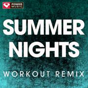 Summer Nights (Workout Remix) - Power Music Workout - Power Music Workout
