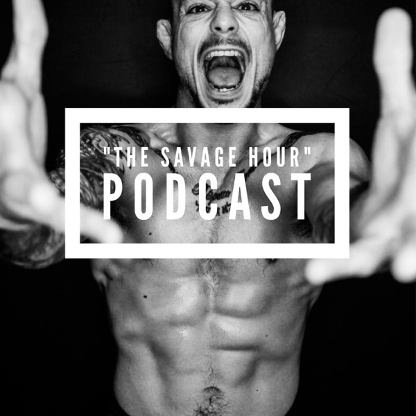The Savage Hour: Mindset for Success | Motivation | Sports | Business | Goal Setting | Championing the Moment