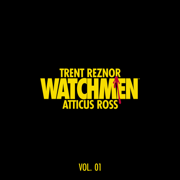 Watchmen: Volume 1 (Music from the HBO Series) - Trent Reznor & Atticus Ross - Trent Reznor & Atticus Ross
