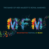 The Band Of Her Majesty's Royal Marines - Mountbatten Festival of Music (feat. Massed Bands of Her Majesty's Royal Marines) artwork
