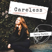 Emily Curtis - Careless