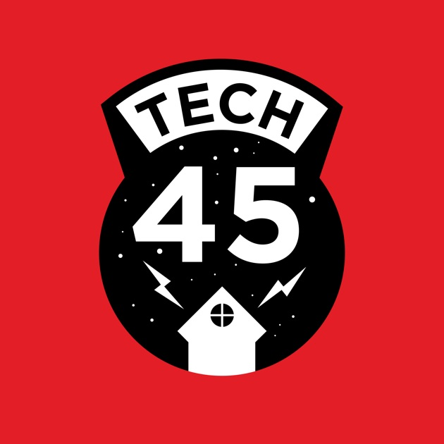 1f6560faf83 Tech45 by Tech45 on Apple Podcasts