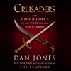 Dan Jones - Crusaders: The Epic History of the Wars for the Holy Lands (Unabridged)  artwork