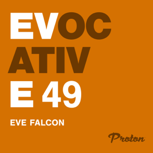 Eve Falcon & Proton Radio - Evocative 049 (DJ Mix)