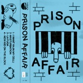Prison Affair - I Want Ya (In My Cell)