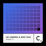 Mike Vale & Lee Cabrera - Shake It