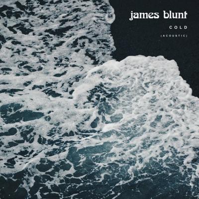Cold (Acoustic) - Single - James Blunt