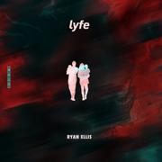 Lyfe - Ryan Ellis - Ryan Ellis