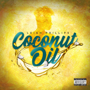 Leigh Phillips - Coconut Oil