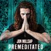 Jon Millsap - Premeditated  artwork