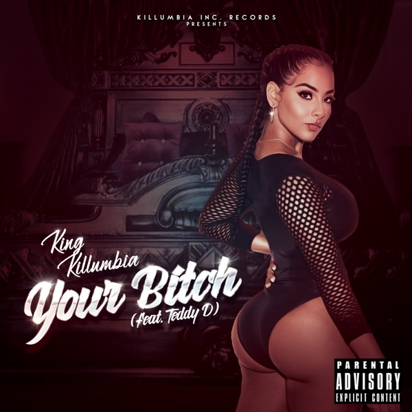 Your Bitch (feat. Teddy D) - Single