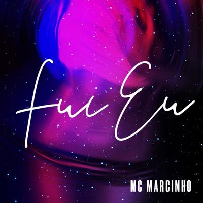 Fui Eu - Single - Mc Marcinho