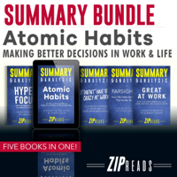 Summary Bundle  Atomic Habits: Making Better Decisions in Work & Life: Includes Summary of Atomic Habits, Summary of Great at Work, Summary of Hyperfocus, Summary of Farsighted, + 1 BONUS BOOK (Unabridged)