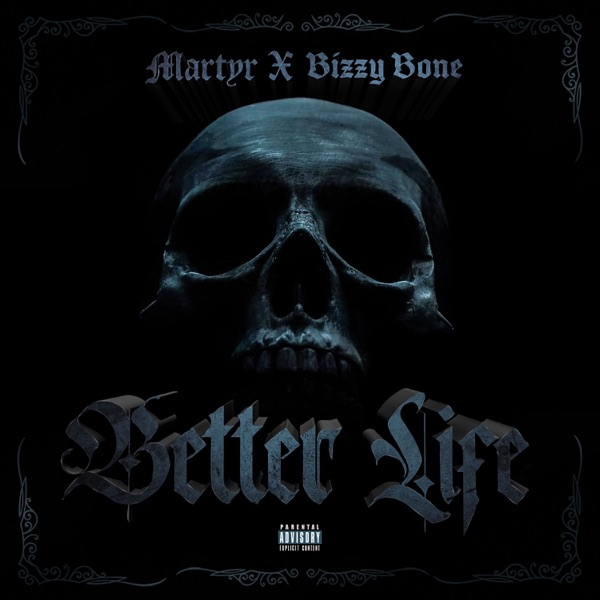 Better Life (feat. Bizzy Bone) - Single