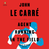 Agent Running in the Field: A Novel (Unabridged) - John le Carré Cover Art