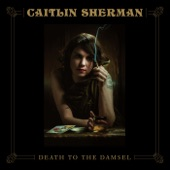 Caitlin Sherman - If Not the Man
