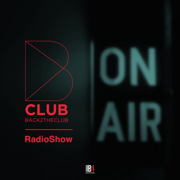 B Club - Back 2 The Club Radio Show