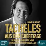 Tacheles aus der Chefetage: 50 wahre Storys für mehr Durchblick im Führungsalltag (Ungekürzt)
