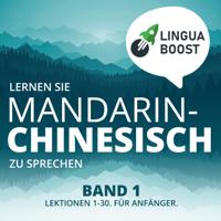 LinguaBoost - Lernen Sie Mandarin-Chinesisch zu sprechen. Band 1.: Lektionen 1-30. Für Anfänger. artwork