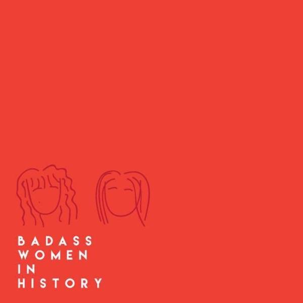 Badass Women in History
