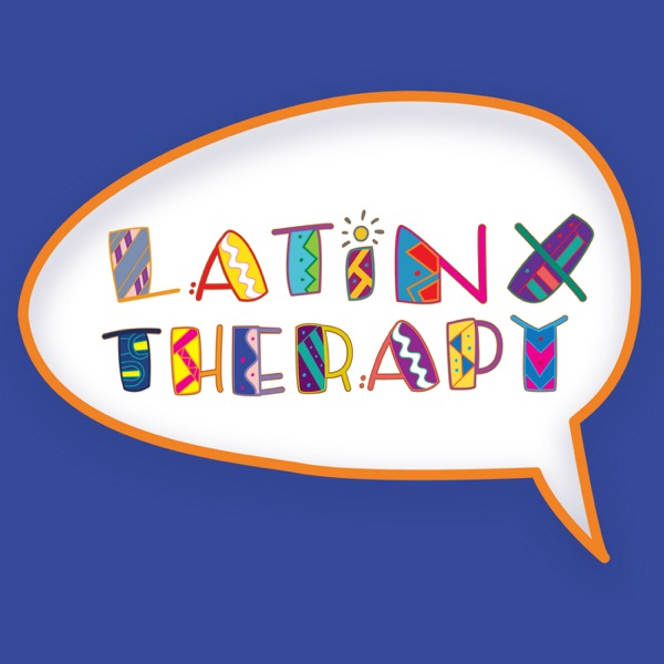 Latinx Therapy | Listen Free on Castbox