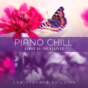 Piano Chill: Songs of the Beatles - Christopher Phillips - Christopher Phillips