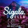 We Got Love feat Ella Henderson Single