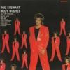 Body Wishes (Bonus Track Version), Rod Stewart