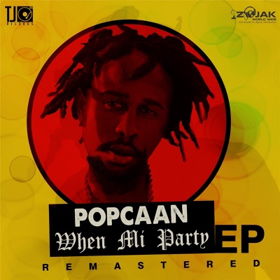 When Mi Party Remastered - Popcaan