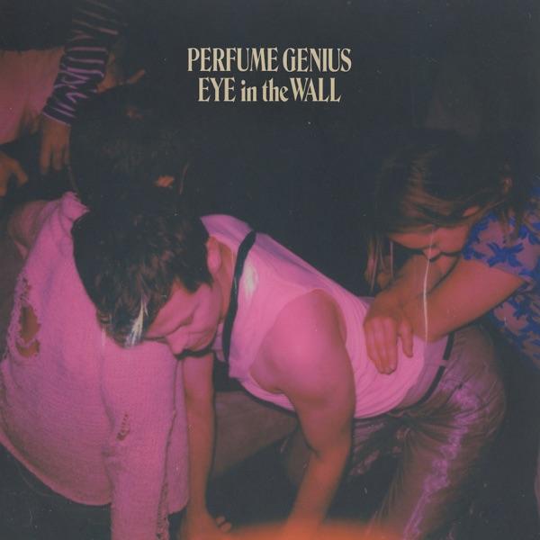 Perfume Genius Eye In The Wall