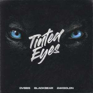 DVBBS - Tinted Eyes feat. blackbear & 24kGoldn